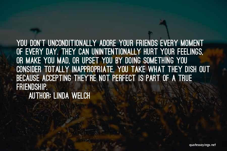 Friends Make Your Day Quotes By Linda Welch