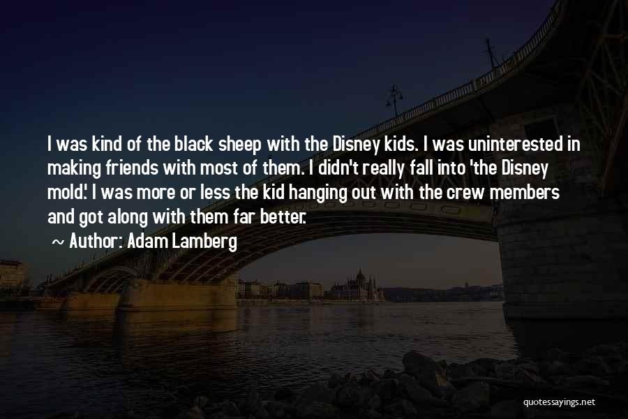 Friends Making Things Better Quotes By Adam Lamberg