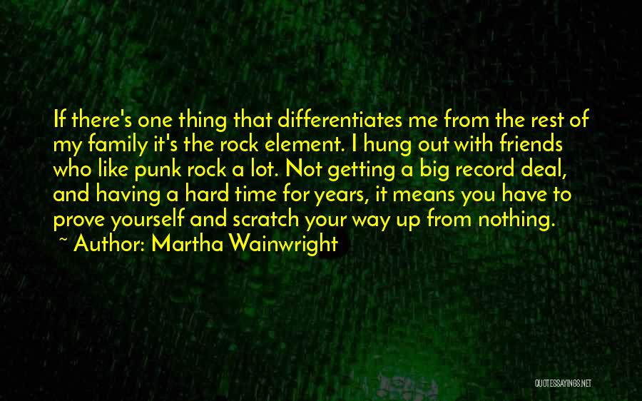 Friends Means Family Quotes By Martha Wainwright