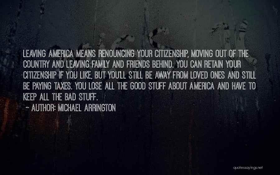 Friends Means Family Quotes By Michael Arrington