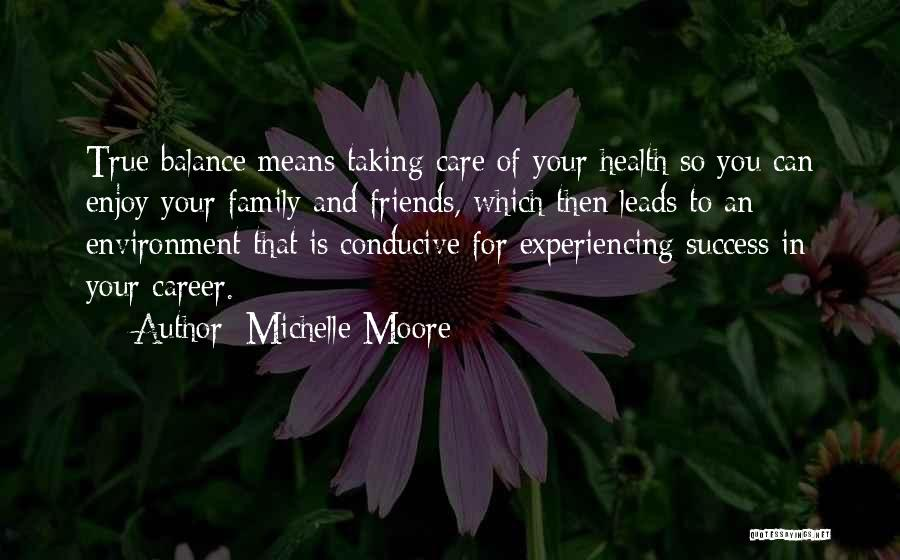 Friends Means Family Quotes By Michelle Moore