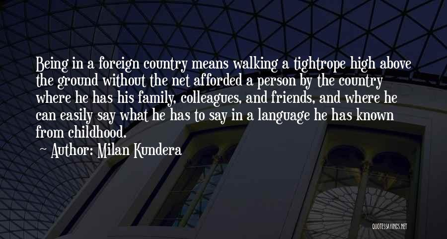 Friends Means Family Quotes By Milan Kundera