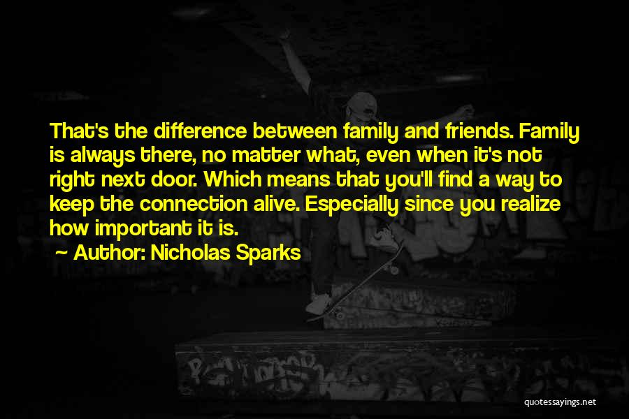 Friends Means Family Quotes By Nicholas Sparks