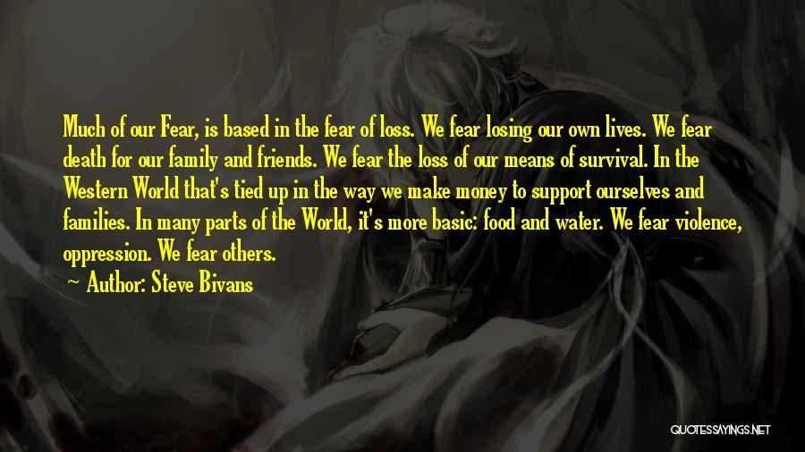 Friends Means Family Quotes By Steve Bivans
