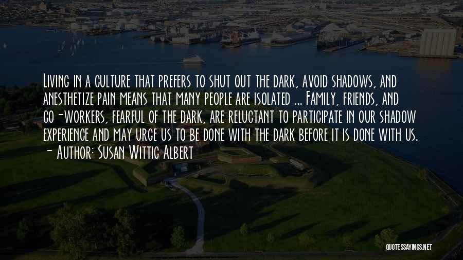 Friends Means Family Quotes By Susan Wittig Albert