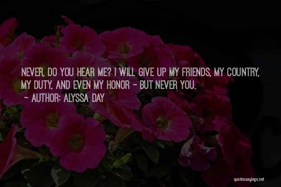 Friends Never Give Up Quotes By Alyssa Day