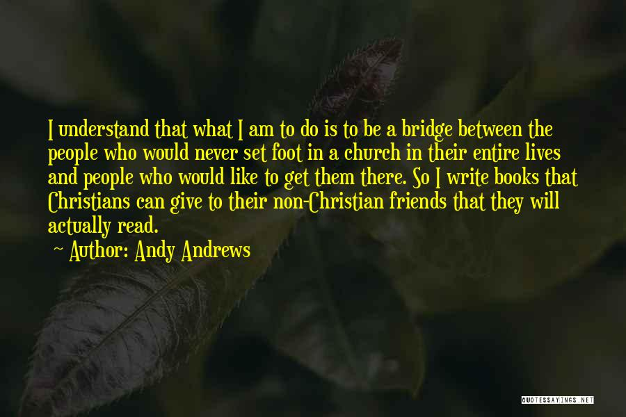 Friends Never Give Up Quotes By Andy Andrews