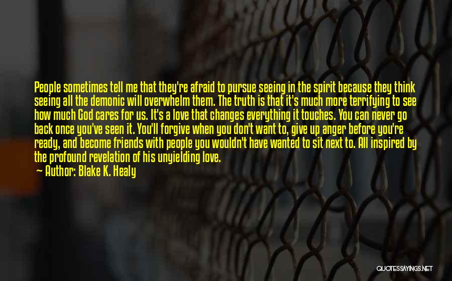 Friends Never Give Up Quotes By Blake K. Healy