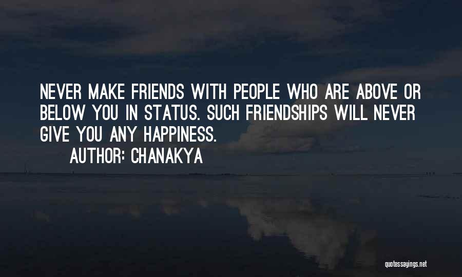 Friends Never Give Up Quotes By Chanakya