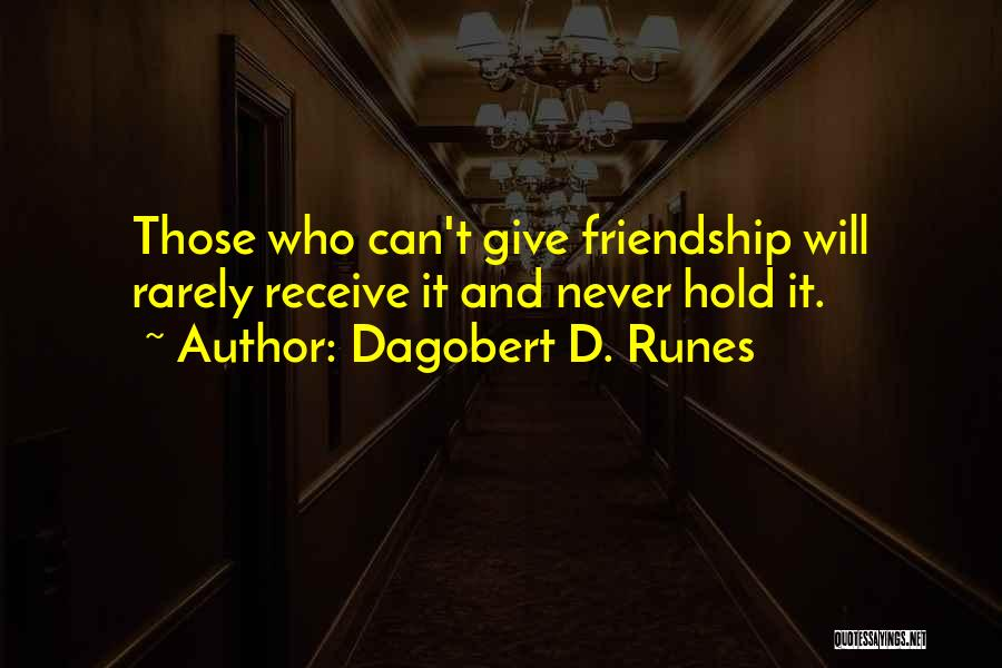 Friends Never Give Up Quotes By Dagobert D. Runes