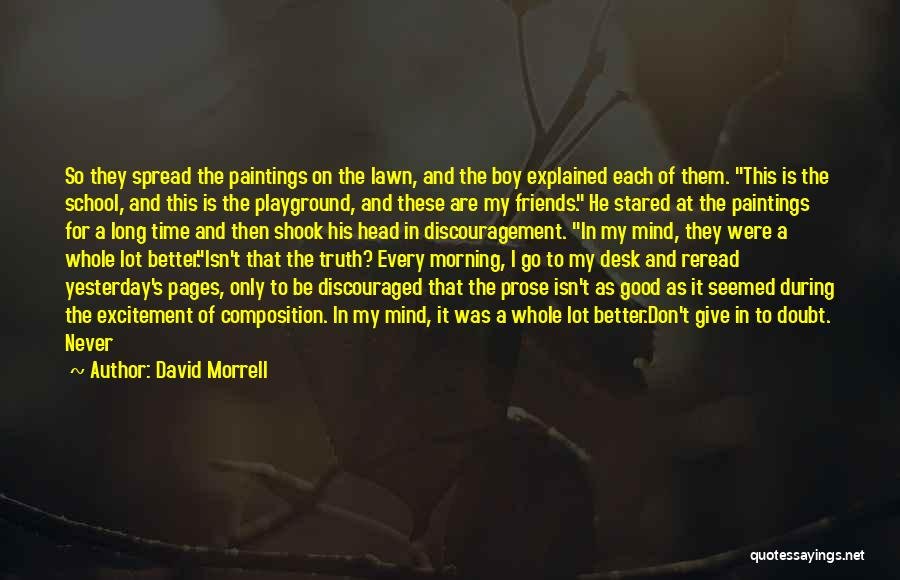 Friends Never Give Up Quotes By David Morrell