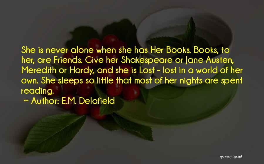 Friends Never Give Up Quotes By E.M. Delafield