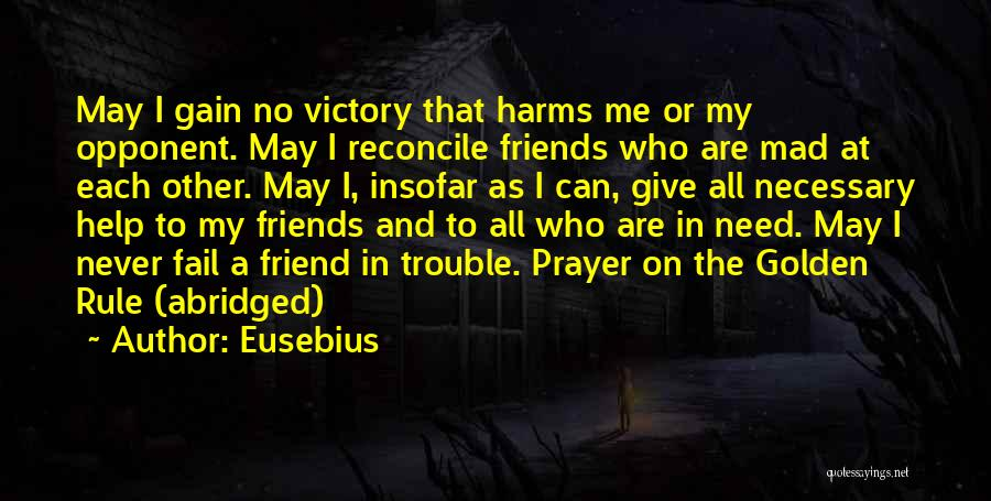 Friends Never Give Up Quotes By Eusebius