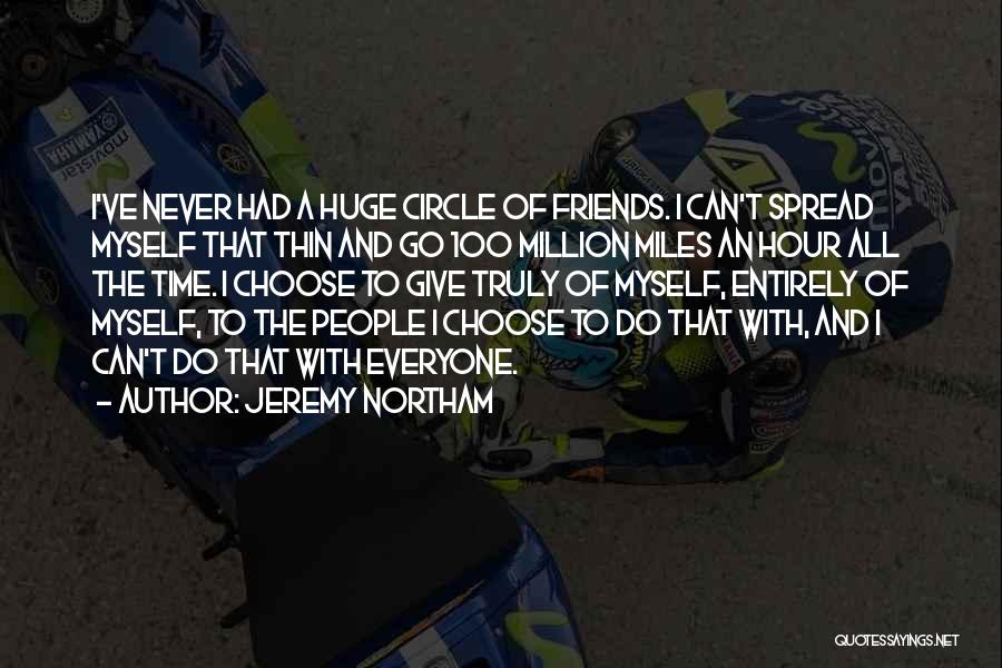 Friends Never Give Up Quotes By Jeremy Northam