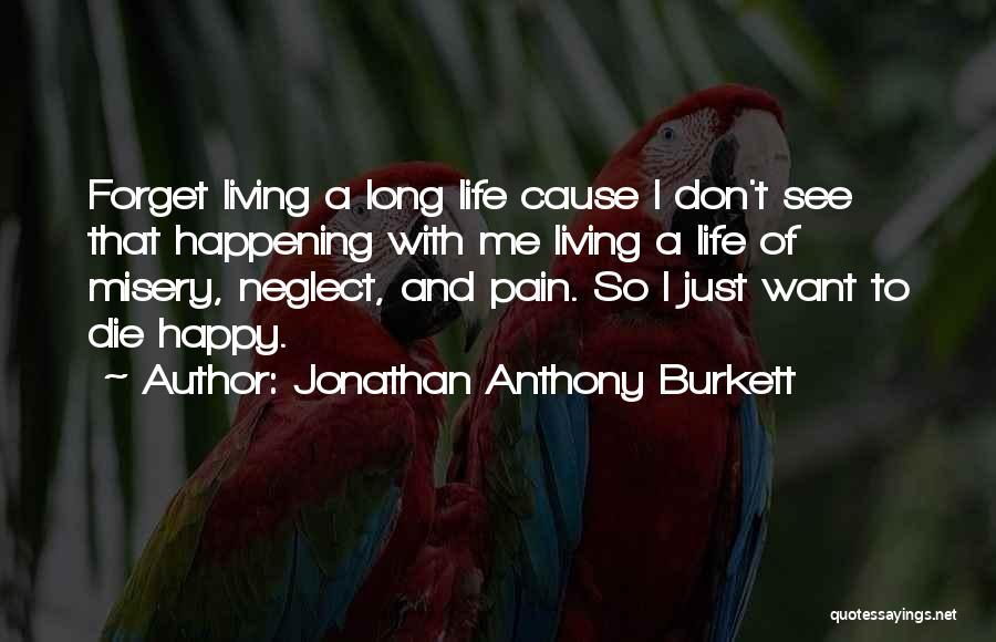 Friends Never Give Up Quotes By Jonathan Anthony Burkett