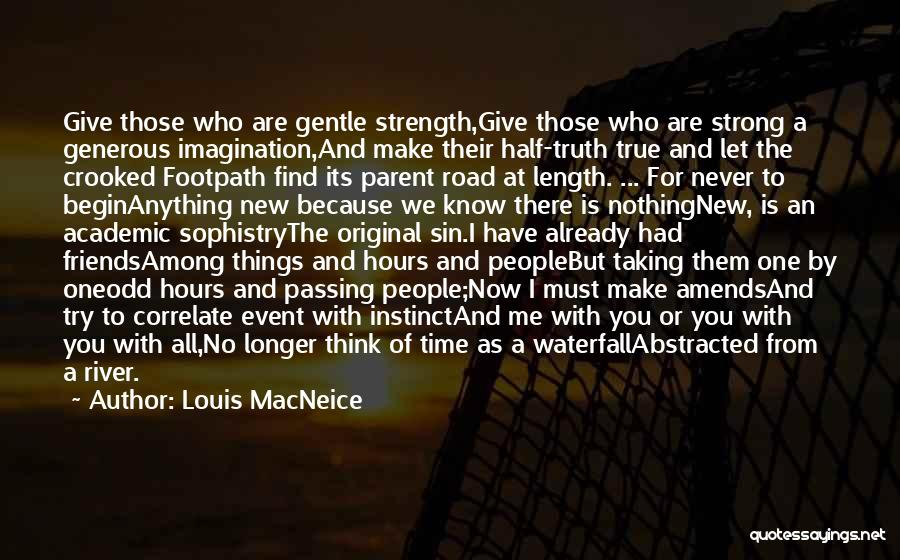 Friends Never Give Up Quotes By Louis MacNeice