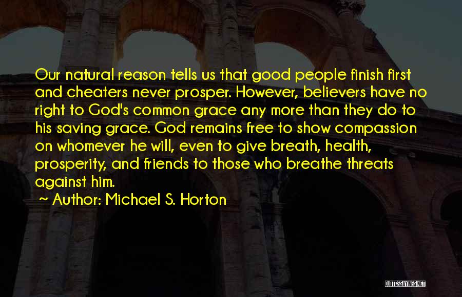 Friends Never Give Up Quotes By Michael S. Horton