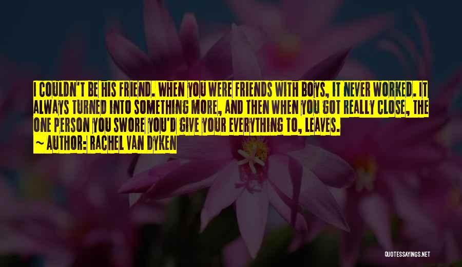 Friends Never Give Up Quotes By Rachel Van Dyken