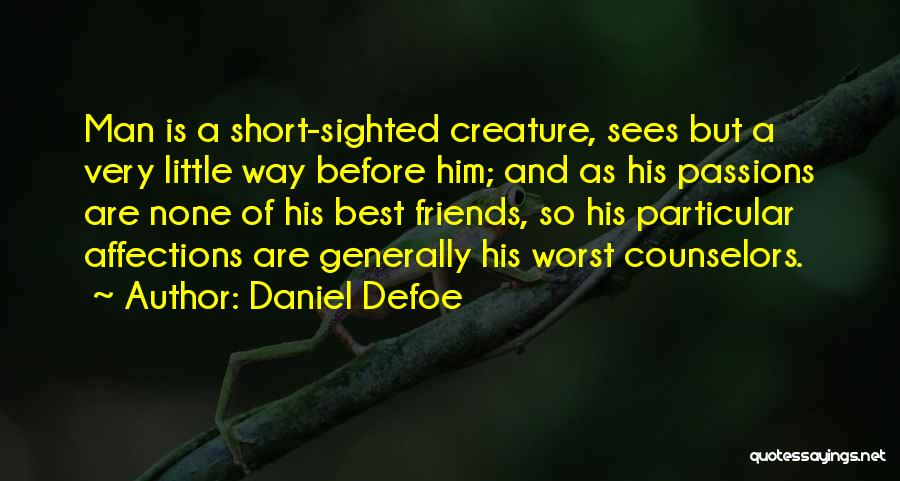 Friends Since We Were Little Quotes By Daniel Defoe