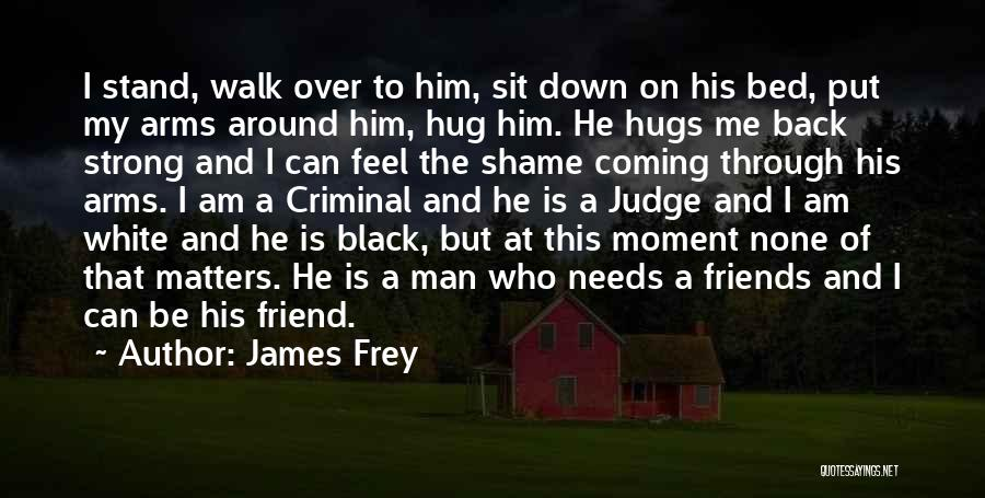 Friends Since We Were Little Quotes By James Frey