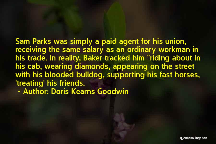 Friends Supporting Friends Quotes By Doris Kearns Goodwin