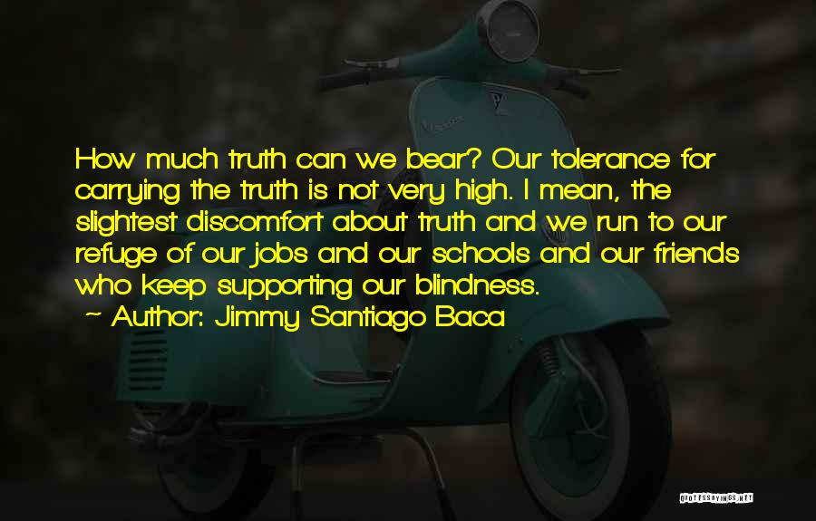 Friends Supporting Friends Quotes By Jimmy Santiago Baca