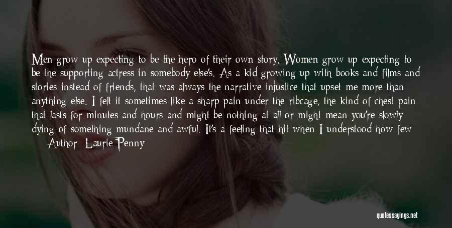 Friends Supporting Friends Quotes By Laurie Penny