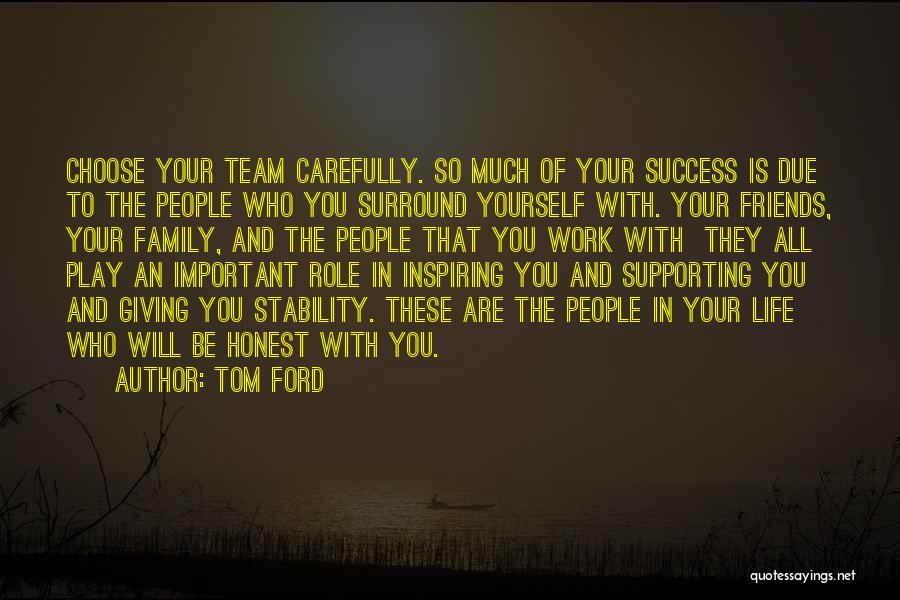 Friends Supporting Friends Quotes By Tom Ford