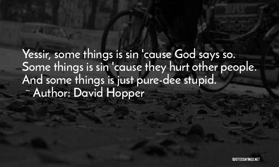 Friends That Have Hurt You Quotes By David Hopper