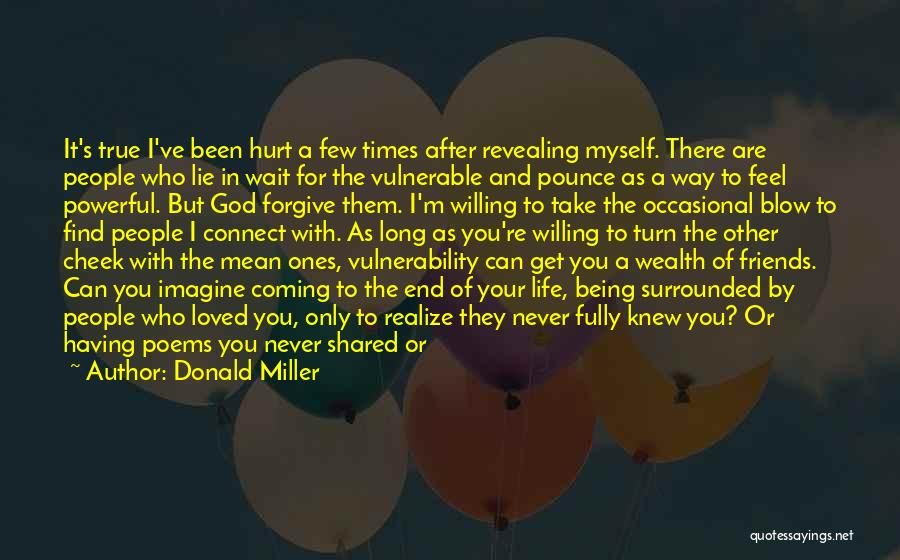 Friends That Have Hurt You Quotes By Donald Miller