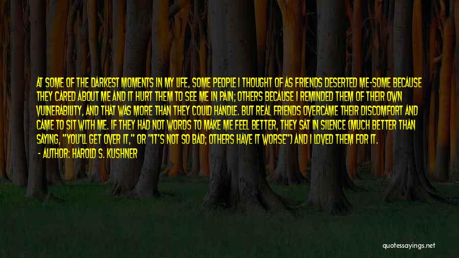 Friends That Have Hurt You Quotes By Harold S. Kushner