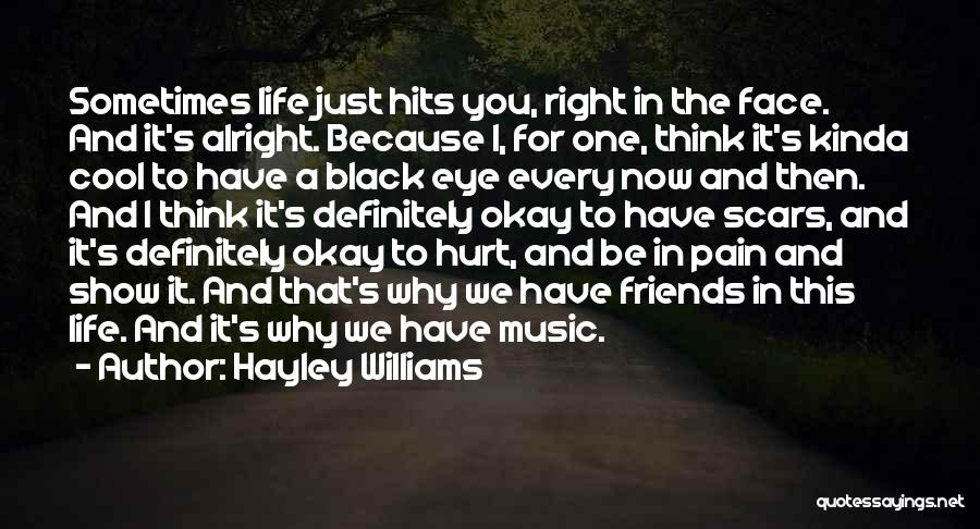 Friends That Have Hurt You Quotes By Hayley Williams