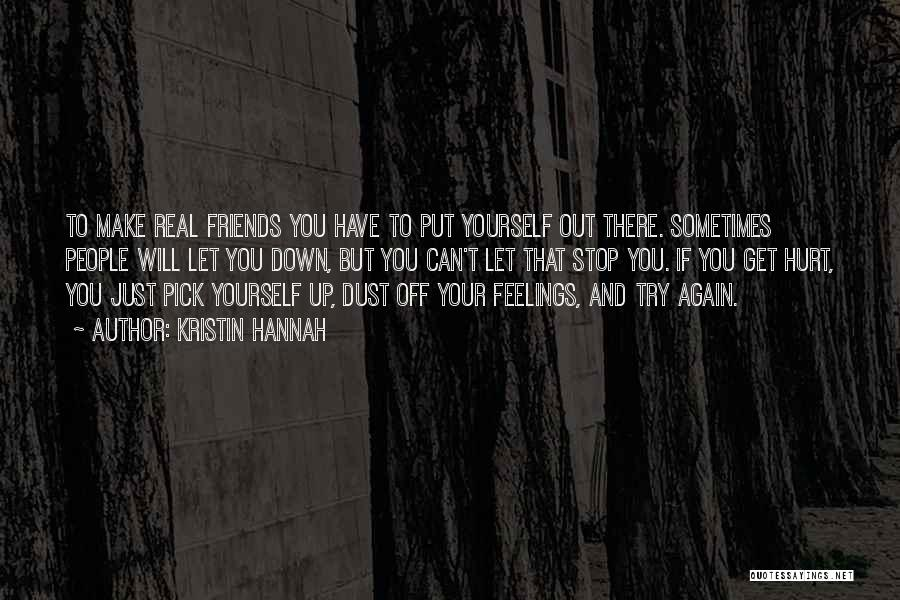 Friends That Have Hurt You Quotes By Kristin Hannah