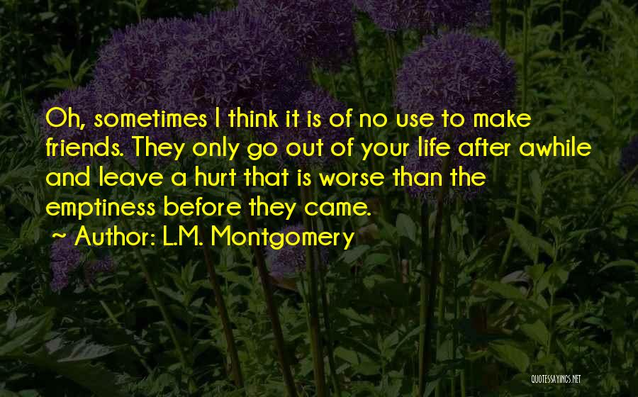 Friends That Have Hurt You Quotes By L.M. Montgomery