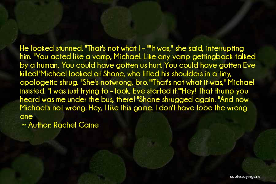 Friends That Have Hurt You Quotes By Rachel Caine