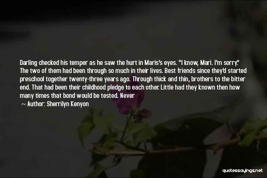 Friends That Have Hurt You Quotes By Sherrilyn Kenyon