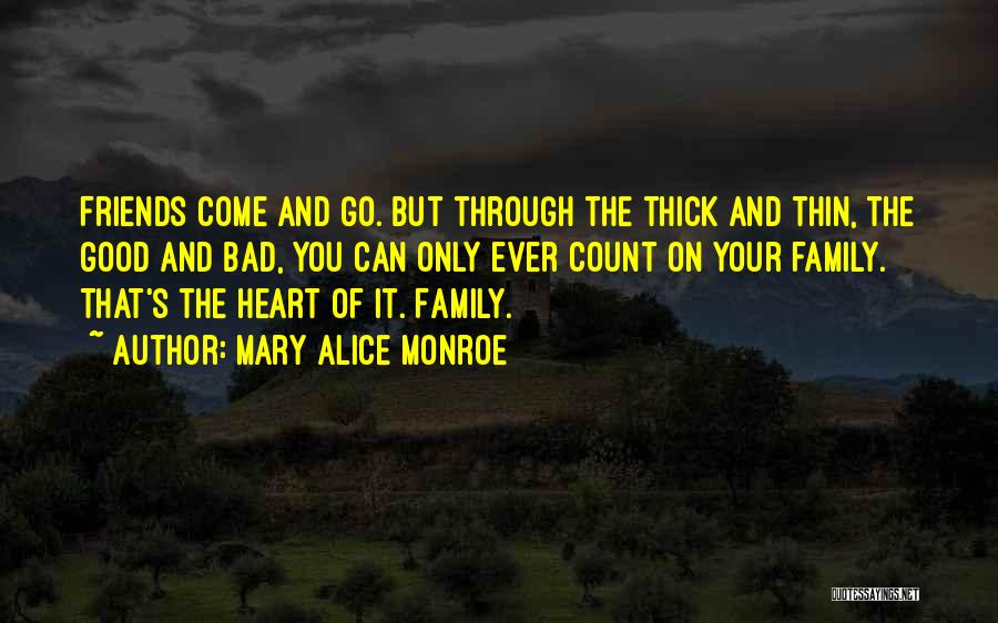 Friends Through Good And Bad Quotes By Mary Alice Monroe