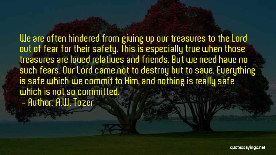 Friends Treasures Quotes By A.W. Tozer