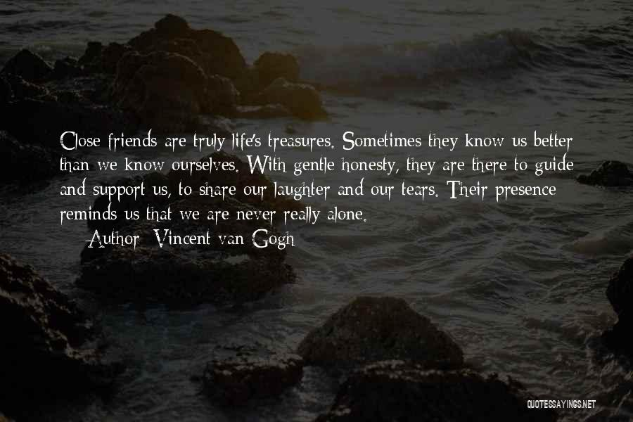 Friends Treasures Quotes By Vincent Van Gogh