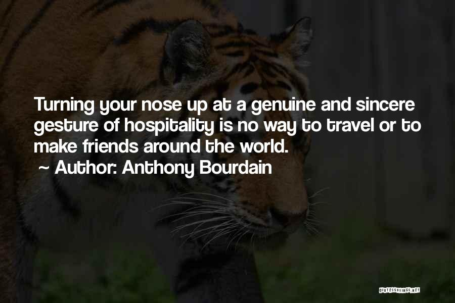 Friends Turning Quotes By Anthony Bourdain