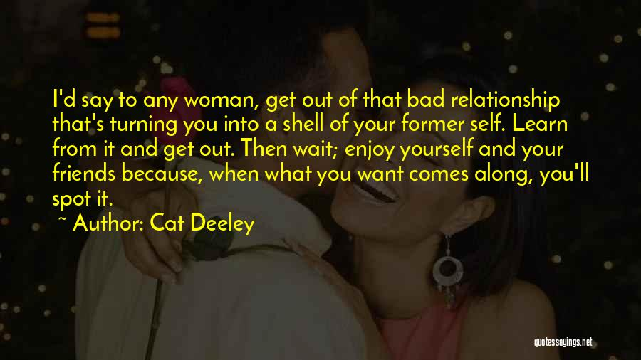 Friends Turning Quotes By Cat Deeley