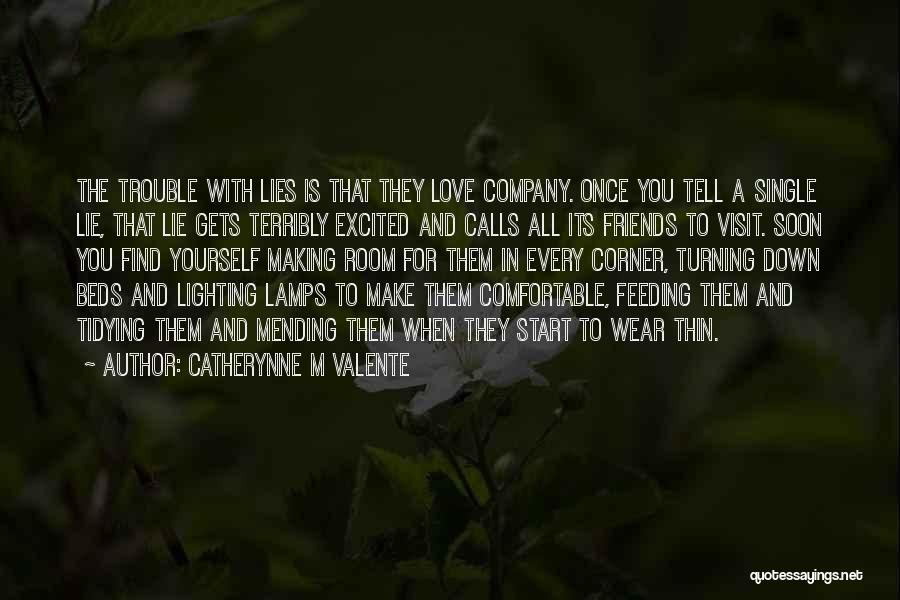Friends Turning Quotes By Catherynne M Valente