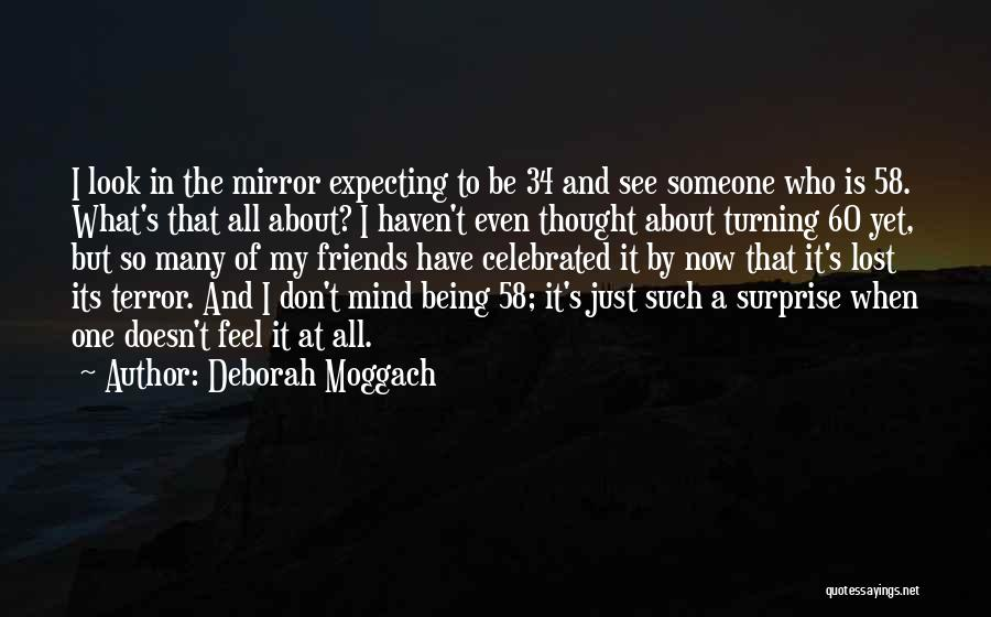 Friends Turning Quotes By Deborah Moggach