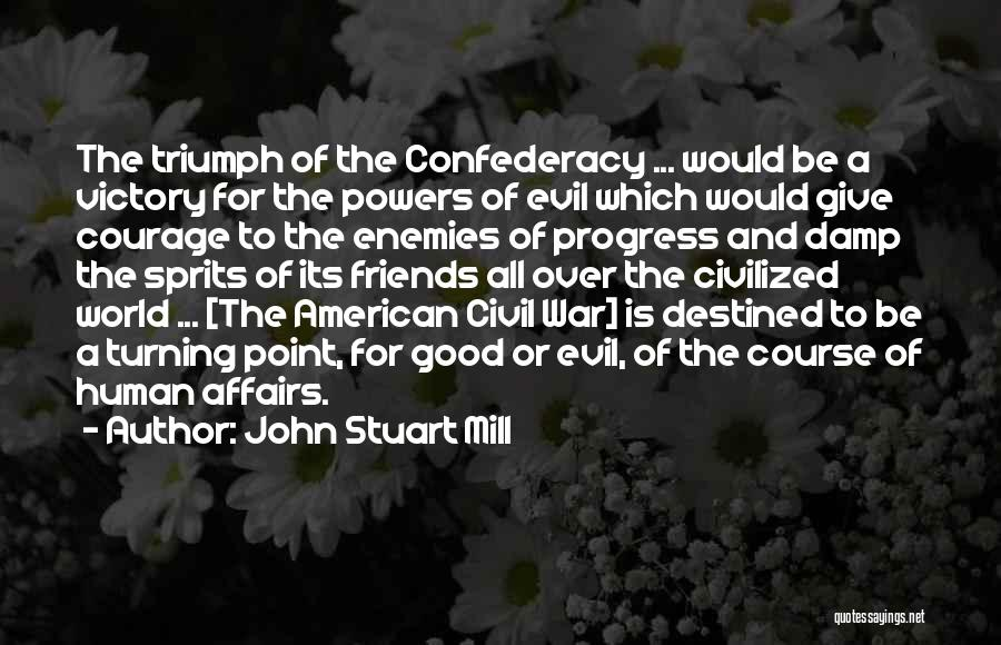 Friends Turning Quotes By John Stuart Mill