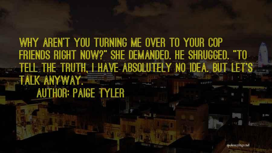 Friends Turning Quotes By Paige Tyler