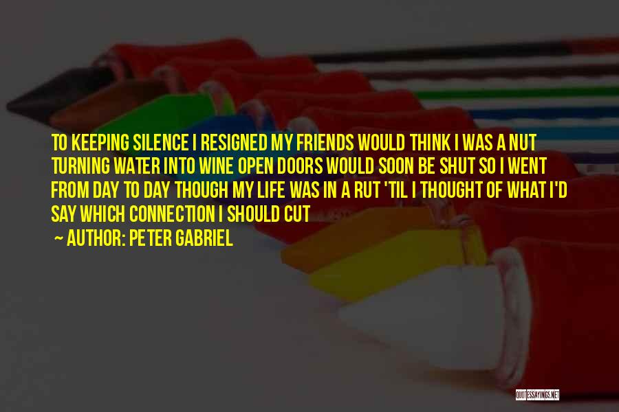 Friends Turning Quotes By Peter Gabriel