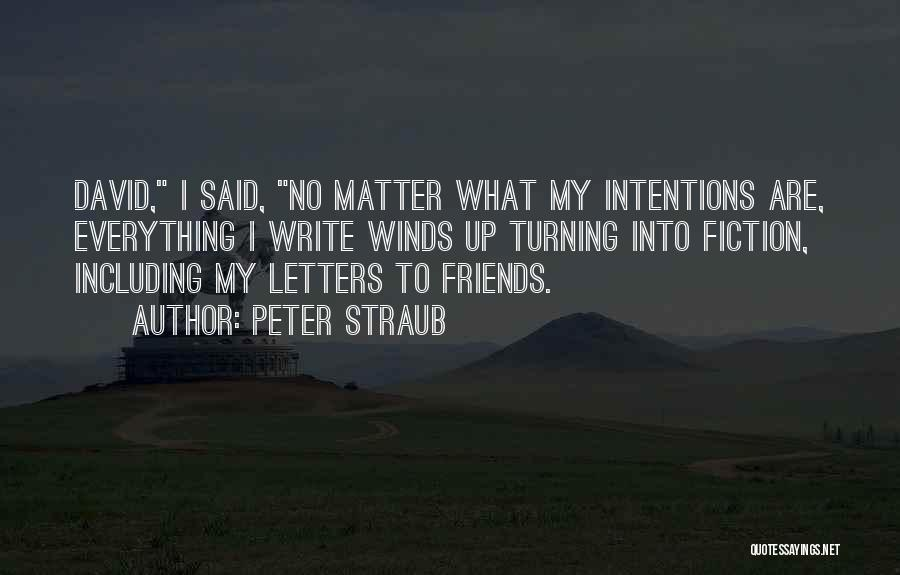 Friends Turning Quotes By Peter Straub