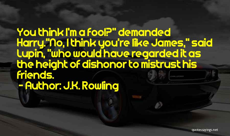 Friends U Can't Trust Quotes By J.K. Rowling