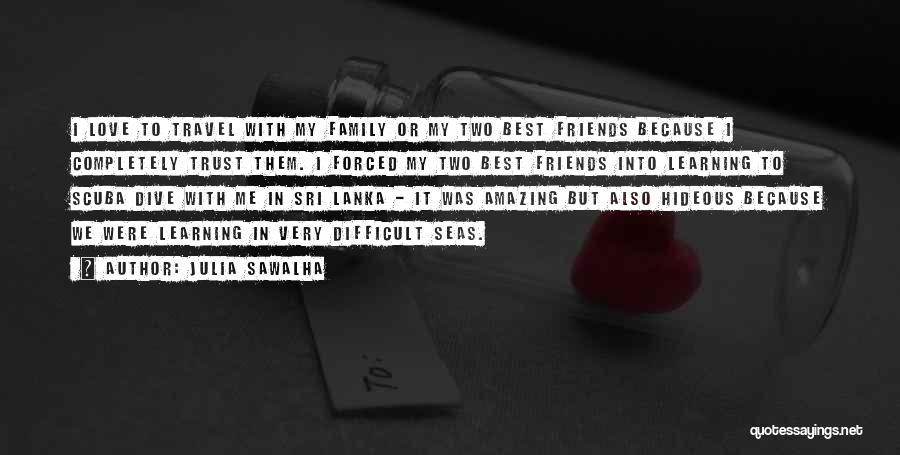 Friends U Can't Trust Quotes By Julia Sawalha