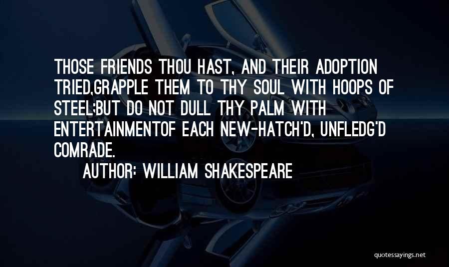 Friends U Can't Trust Quotes By William Shakespeare